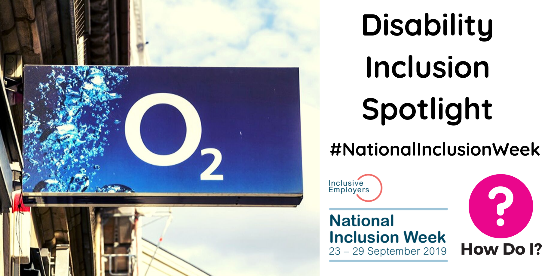 Disability inclusion spotlight for #National Inclusion Week - pictured is the 02 shop sign