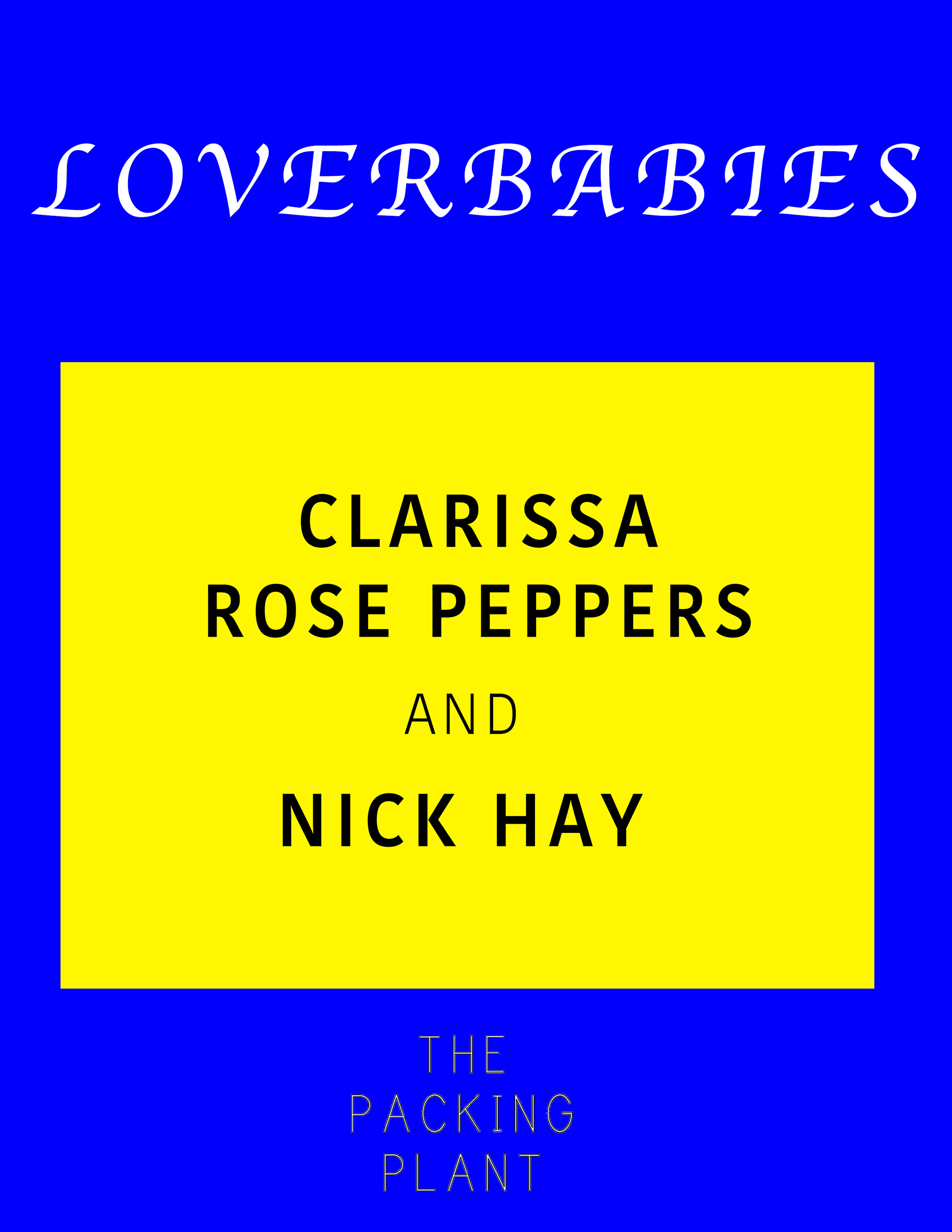 LOVERBABIES   Clarissa Rose Peppers & Nick Hay  April 2015