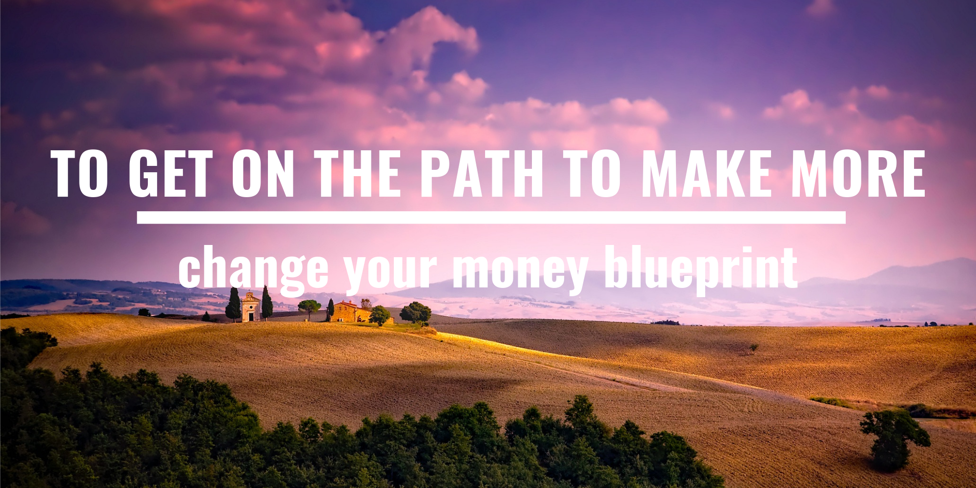 To get on the path to make more, change your money blueprint.png