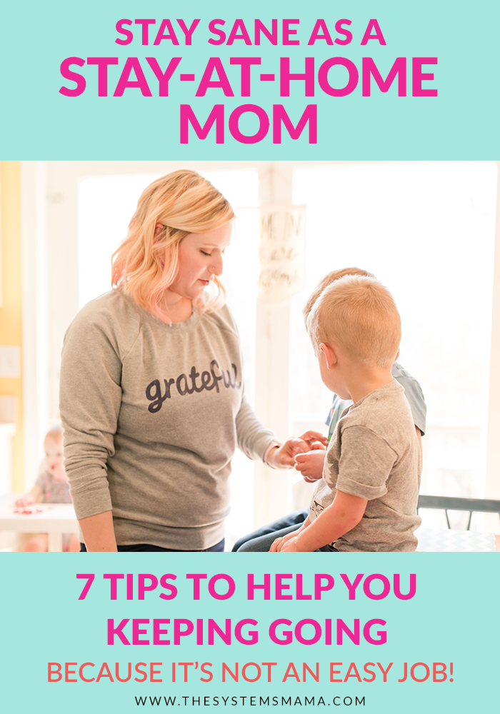 Be the best stay-at-home mom you can be by implementing these 7 tips into your life #momlife #sahm