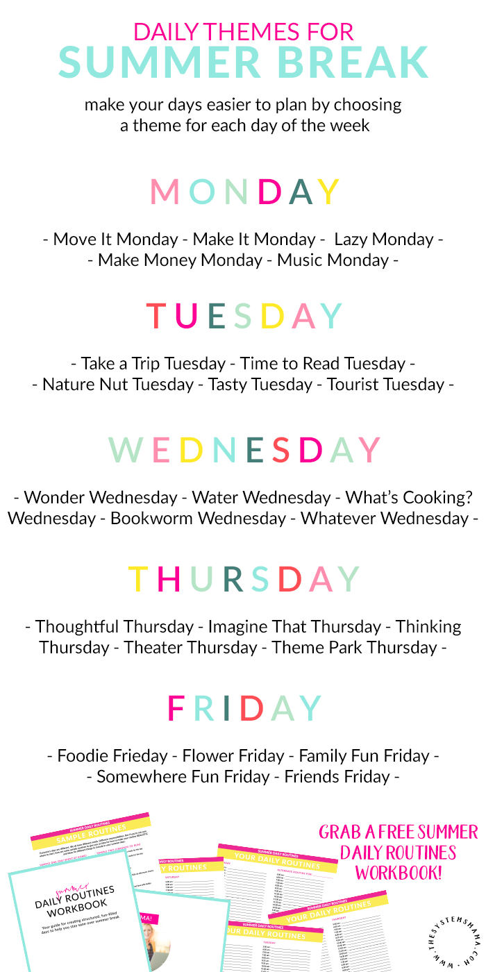 Make planning your summer days easier by choosing a different theme for each day of the week