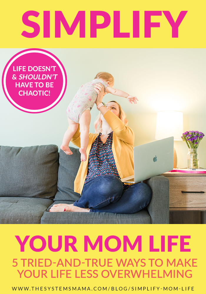 Ease the chaos and overwhelm by simplifying your mom life
