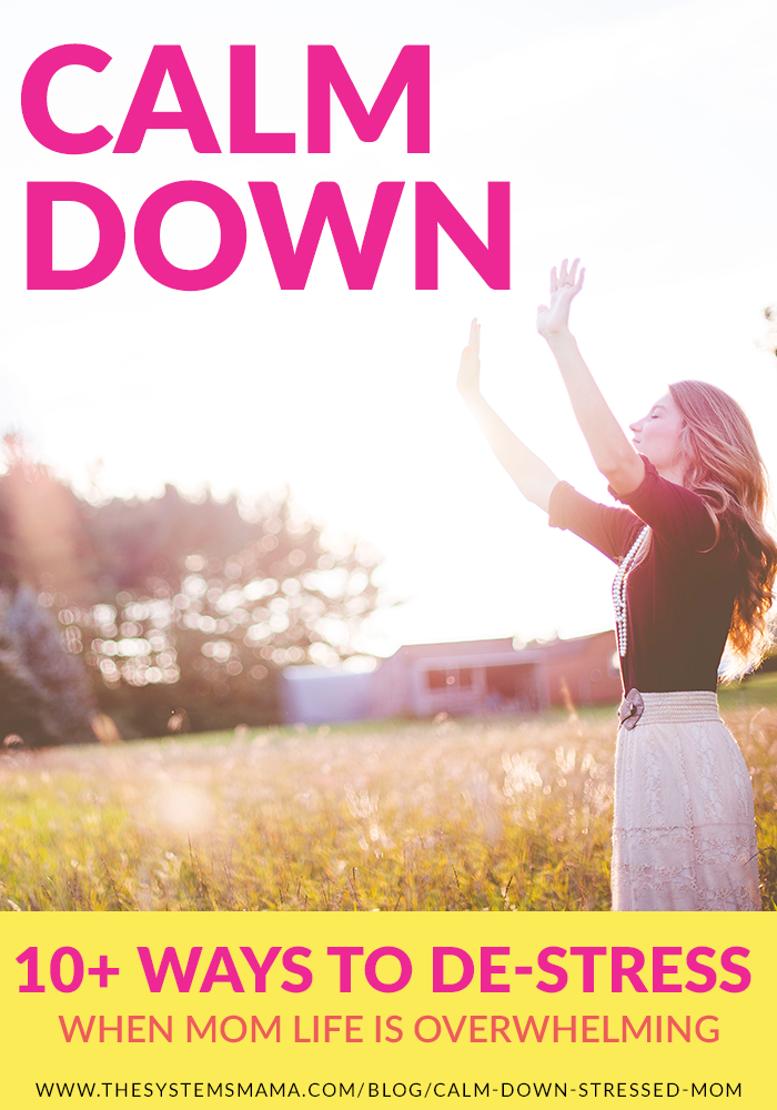 ways to calm down when mom life is overwhelming