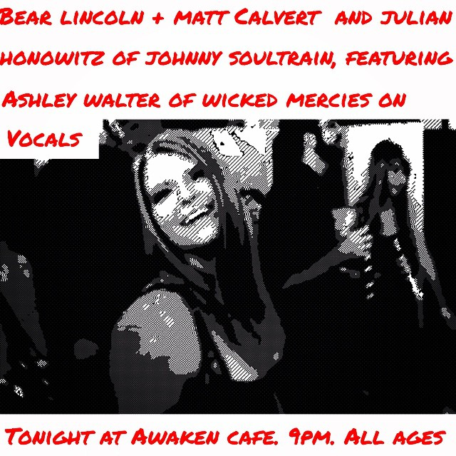 Yes yes it's true. We'll be joined by the one & only Ashley Walter of Wicked Mercies on stage tonight, as well as two of @johnnysoultrain's brassiest fellas. Folks, there aren't any stops left to pull out, no way no how, tonight's show is the real deal. And you can still get discounted fee-free advance tickets from Awakencafe.com until 5pm today. Not too shabby!