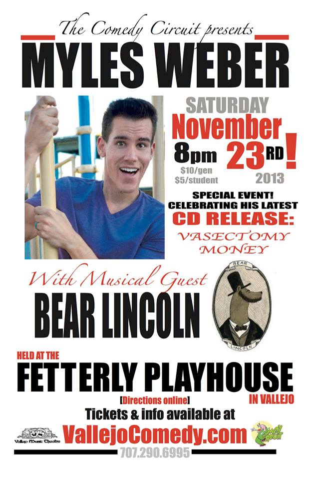 Upcoming events:   11/22 - EP Release show at the Ivy Room in Albany (details:  https://www.facebook.com/events/674254042592866/ )   11/23 - Vallejo Comedy Circuit at the Fetterly Playhouse (pictured included. details:  http://www.thecomedycircuit.com/Vallejo_Comedy/Home.html )   11/29 - San Pedro Square Market - 9pm two sets, free admission(directions, website:  http://www.sanpedrosquaremarket.com/ )