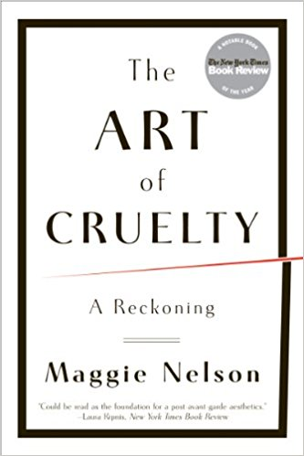 The Art of Cruelty_A Reckoning _Maggie Nelson .jpg
