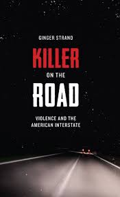 Killer on the Road- Violence and the American Interstate.jpeg