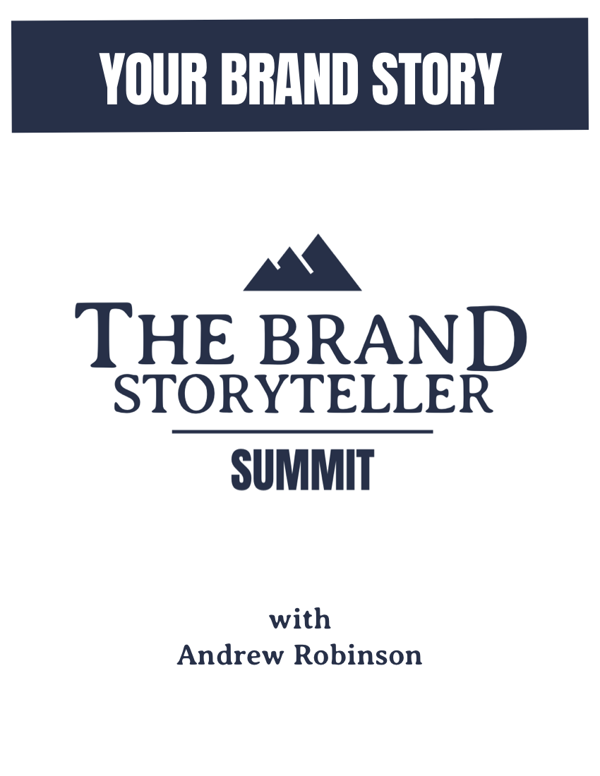 The Brand Storyteller SUMMIT_YourBrandStory_AndrewRobinson (dragged).png