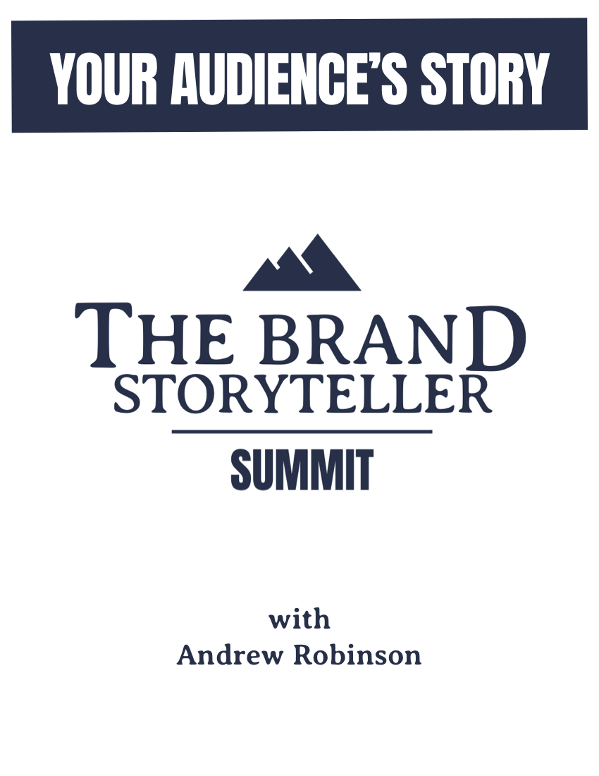 The Brand Storyteller SUMMIT_YourAudienceStory_AndrewRobinson.png