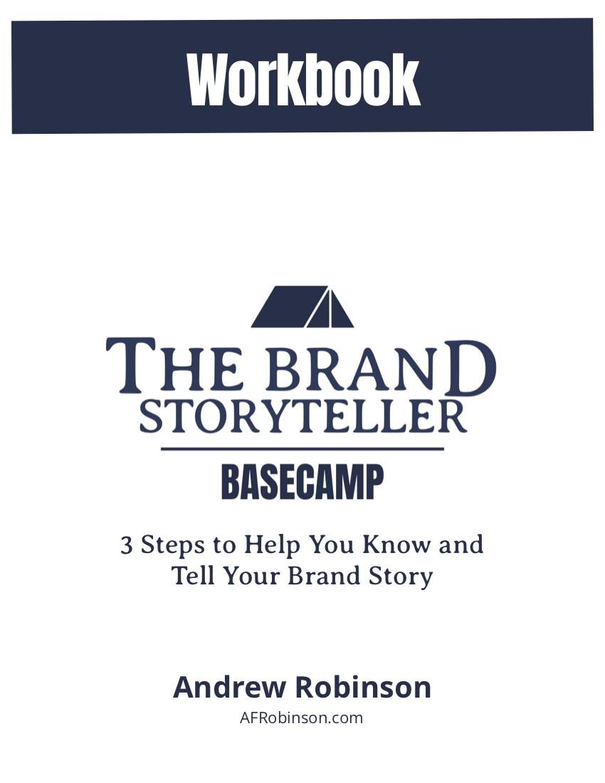 The Brand Storyteller BASECAMP Webinar Workbook_AndrewFRobinson_CoverImage.png