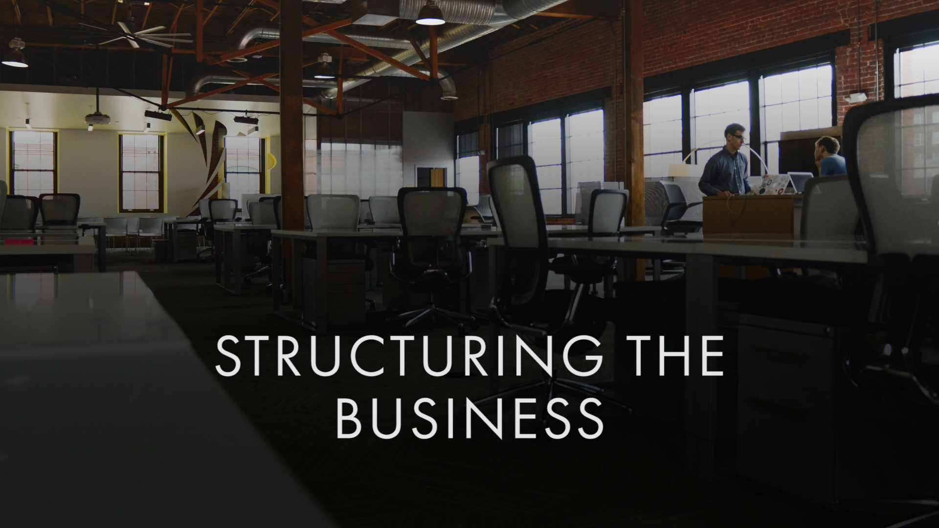 Structuring the Business