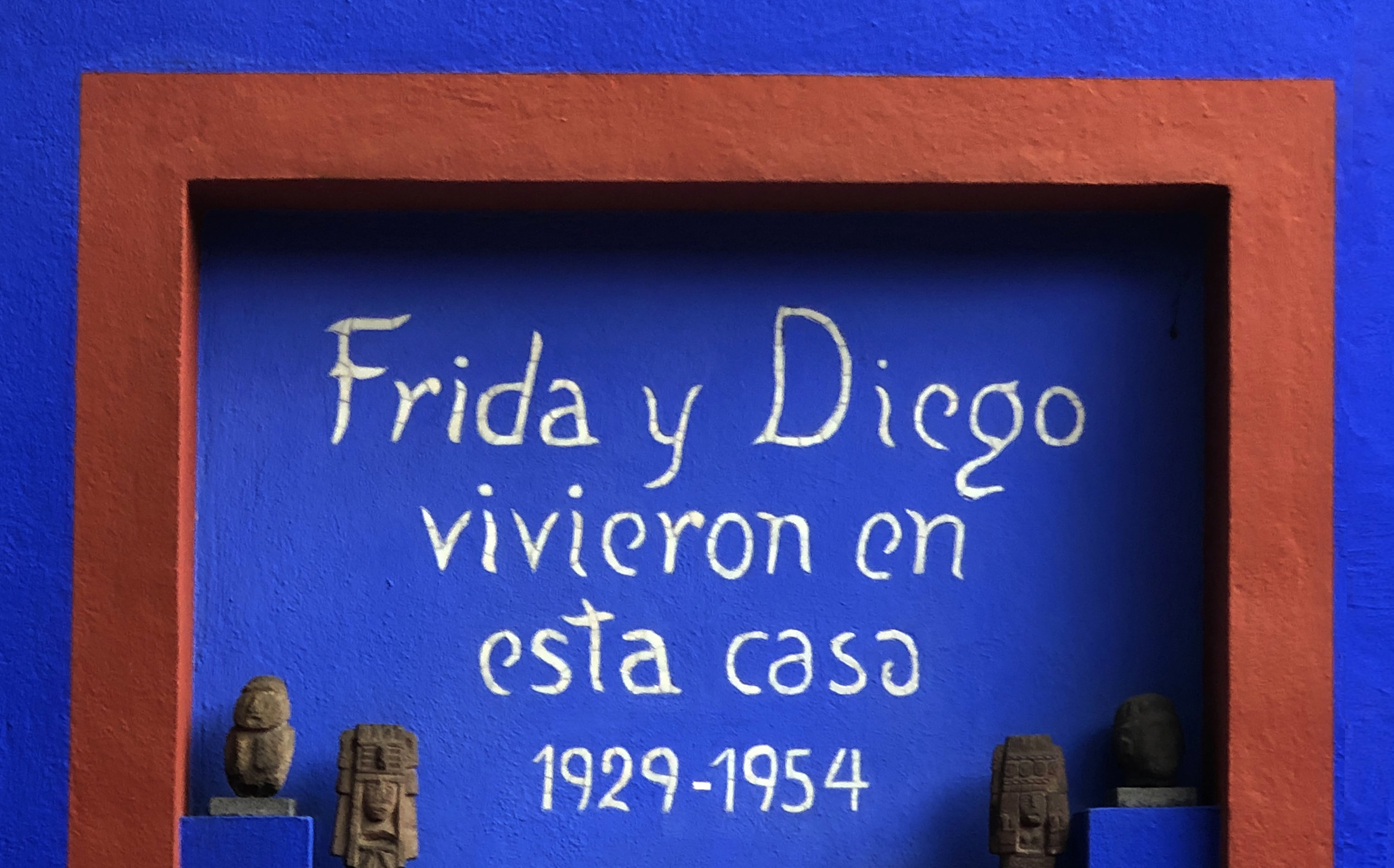 """""""Frida and Diego lived in this house from 1929-1954"""""""