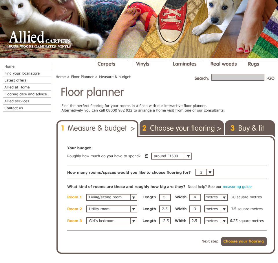 Allied Carpets saw  our work for wallpaperdirect and  asked us to design an interface for buying flooring. Our designs combined multiple rooms to give the customer deals on quantity pricing.
