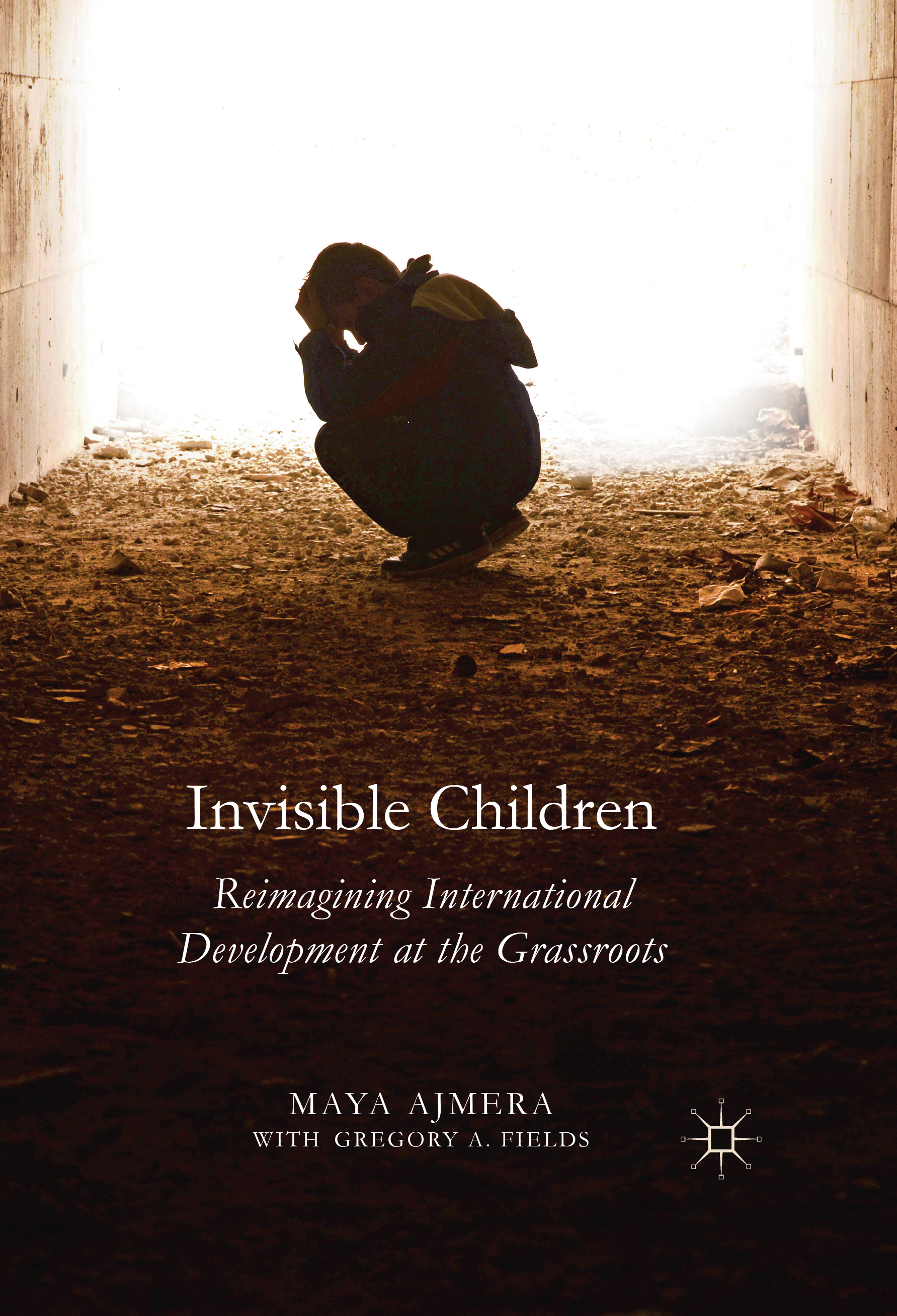 Invisible Children: Reimagining International Development at the Grassroots