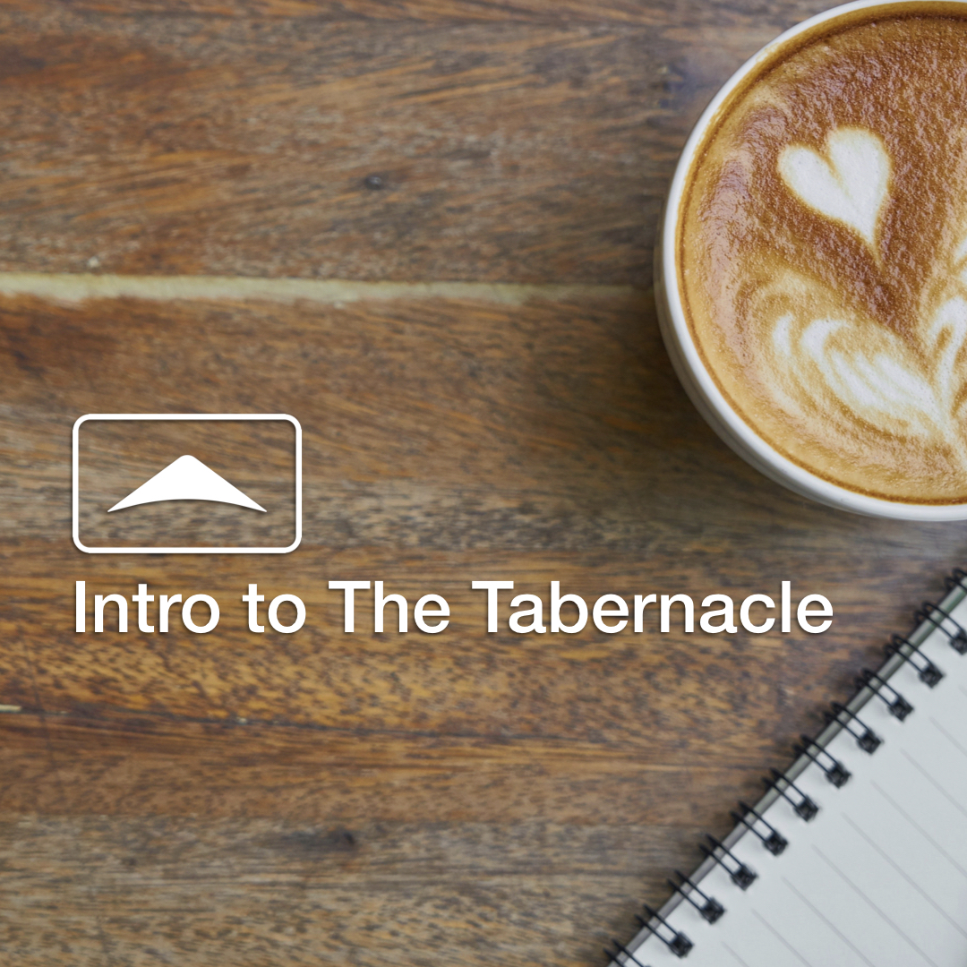 Attend Intro to the Tabernacle - A chance for us to get to know each other and answer any questions you may have.