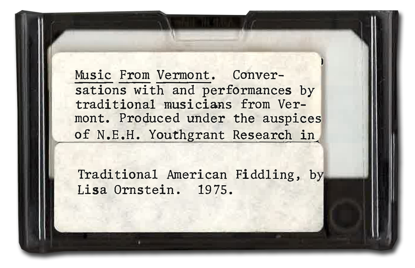 In an ongoing effort to digitize our archive, a recent noteworthy project included 20 cassette tape recordings with Franco-American fiddlers in VT. Above: Image of Cassette