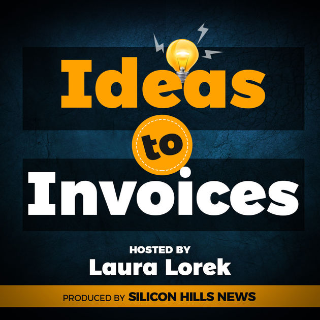 SiliconHills: Ideas to Invoices Podcast - April 13, 2017 - Serial Entrepreneur and Next Coast Ventures Partner Gives Tips on How to Succeed as an Entrepreneur