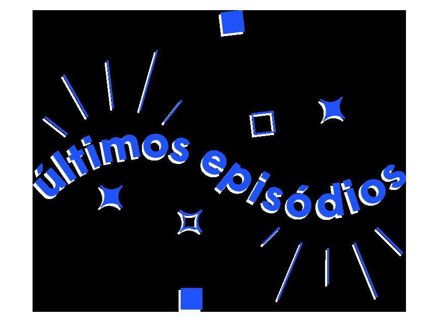 ÚLTIMOS EPISÓDIOS2.png