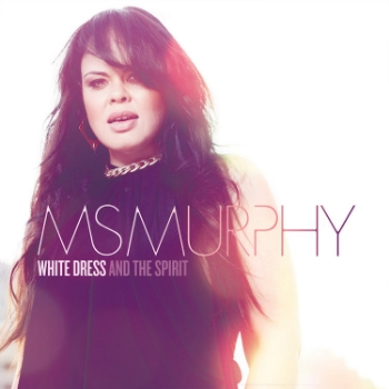 94. MS MURPHY - 'White Dress & The Spirit' EP  Universal DIGITAL EP (Universal) AUS 2014  1. Ritual Union 2. Want My Love 3. Tell Me More And More And Then Some 4. Nobody Else 5. Can't Hide Love