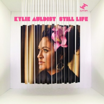 85. KYLIE AULDIST - 'Still Life'   1. Still Life 2. Counting On You 3. Changes 4. Daydream 5. Letterhead Life 6. Nothin' Else To Beat Me 7. About Face 8. Howlin' For You 9. Night Of Lies 10. All In You