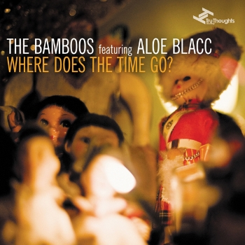 80. THE BAMBOOS - 'Where Does The Time Go?' feat. Aloe Blacc /     'I Got Burned' feat. Tim Rogers  Tru Thoughts DIGITAL SINGLE TRUDD047 (Tru Thoughts) UK 2012