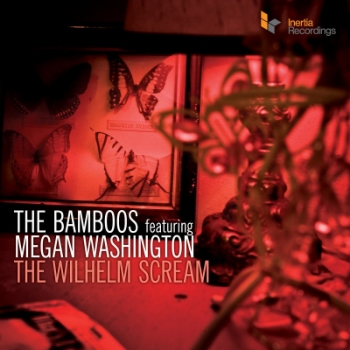 77. THE BAMBOOS- 'The Wilhelm Scream' feat. Megan Washington  Inertia DIGITAL SINGLE (Inertia) AUS 2012