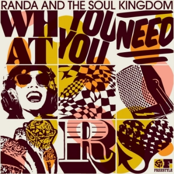 72. RANDA AND THE SOUL KINGDOM - 'What You Need'  Freestyle CD/LP FSRCD088 (Freestyle) UK 2011  1. Power In Me 2. Love Sick 3. The Things 4. Watch It 5. Slide 6. Save Us 7. Cold 8. Be Yourself 9. What You Need 10. Now I'm Free