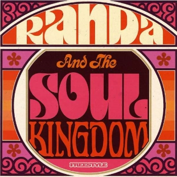 57. RANDA AND THE SOUL KINGDOM  Freestyle CD/LP FSRLP066 (Freestyle) UK 2009  1. Feel it In Your Soul 2. Not Gonna Let You 3. Getting Down To It 4. I Do What I Do 5. Lysistrata's Quest 6. More Than Enough Love 7. Holding Strong 8. You Can Make It Funky 9. Find Your Groove 10. On The Road
