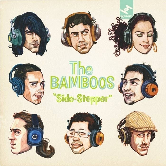46. The Bamboos - 'Side-Stepper'  Tru Thoughts CD/LP TRULP178 (Tru Thoughts) UK 2008  1. Nightsport 2. Tears Cried feat. Kylie Auldist 3. Now That You Are Mine feat. Kylie Auldist 4. King Of The Rodeo feat. Megan Washington 5. Funky Buttercup 6. I Can't Help Myself feat. TY 7. One Man Entourage 8. Make It Real feat. Kylie Auldist 9. Move On feat. Paul MacInnes 10. The Side Stepper 11. Amen Brother