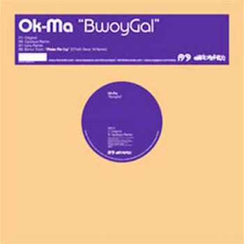 """28. Ok Ma – 'Bwoy Gal' (Lanu Remix)  12"""" SINGLE (R2) UK 2006"""