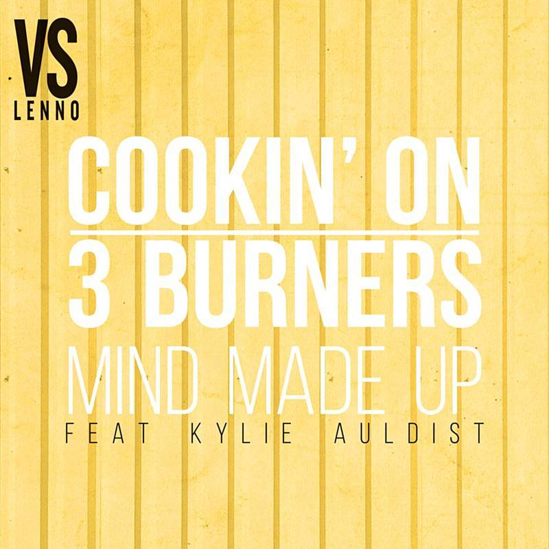116. Cookin' On 3 burners vs Lenno - 'Mind Made Up'  digital single Warner  (Warner) AUS 2016