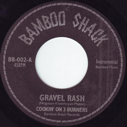 "3. Cookin' On 3 Burners – 'Gravel Rash' / 'Pie Warmer'  Bamboo Shack 7"" BR-002 (Bamboo Shack) AUS 2002"