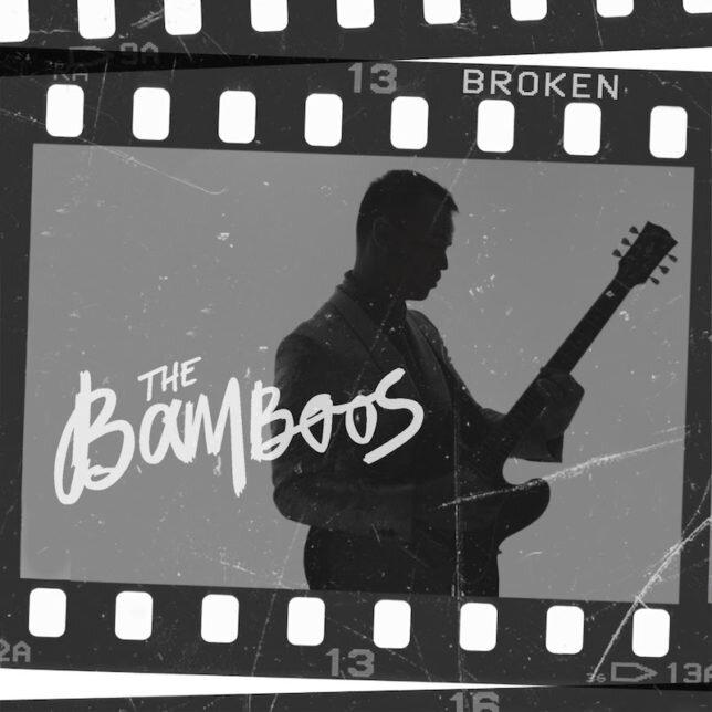 130. the bamboos - 'broken'  digital single (pacific theatre/bmg) AUS 2018