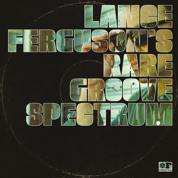 134. lance ferguson's rare groove spectrum  lp/cd/digital album (freestyle) u.k 2019   1. joyous 2. that's nice 3. egg roll 4. smokey joe's La LA 5. oblighetto 6. goodbye, so long 7. sweet power, your embrace 8. nioches de viaje 9. a Love i believe in 10. the panther 11. brazilian rhyme 12. am i wrong