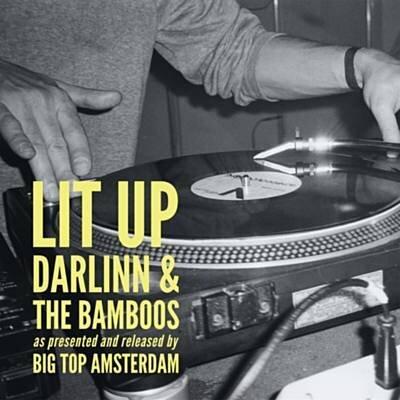 136.. the bamboos - 'lit up' (feat. kylie auldist) (darlinn remix)  digital ep (big top) holland 2019