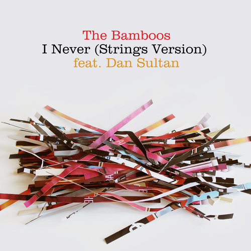 137. the bamboos - i never' (strings version) feat. dan sultan  digital single (pacific theatre/bmg) aus 2019