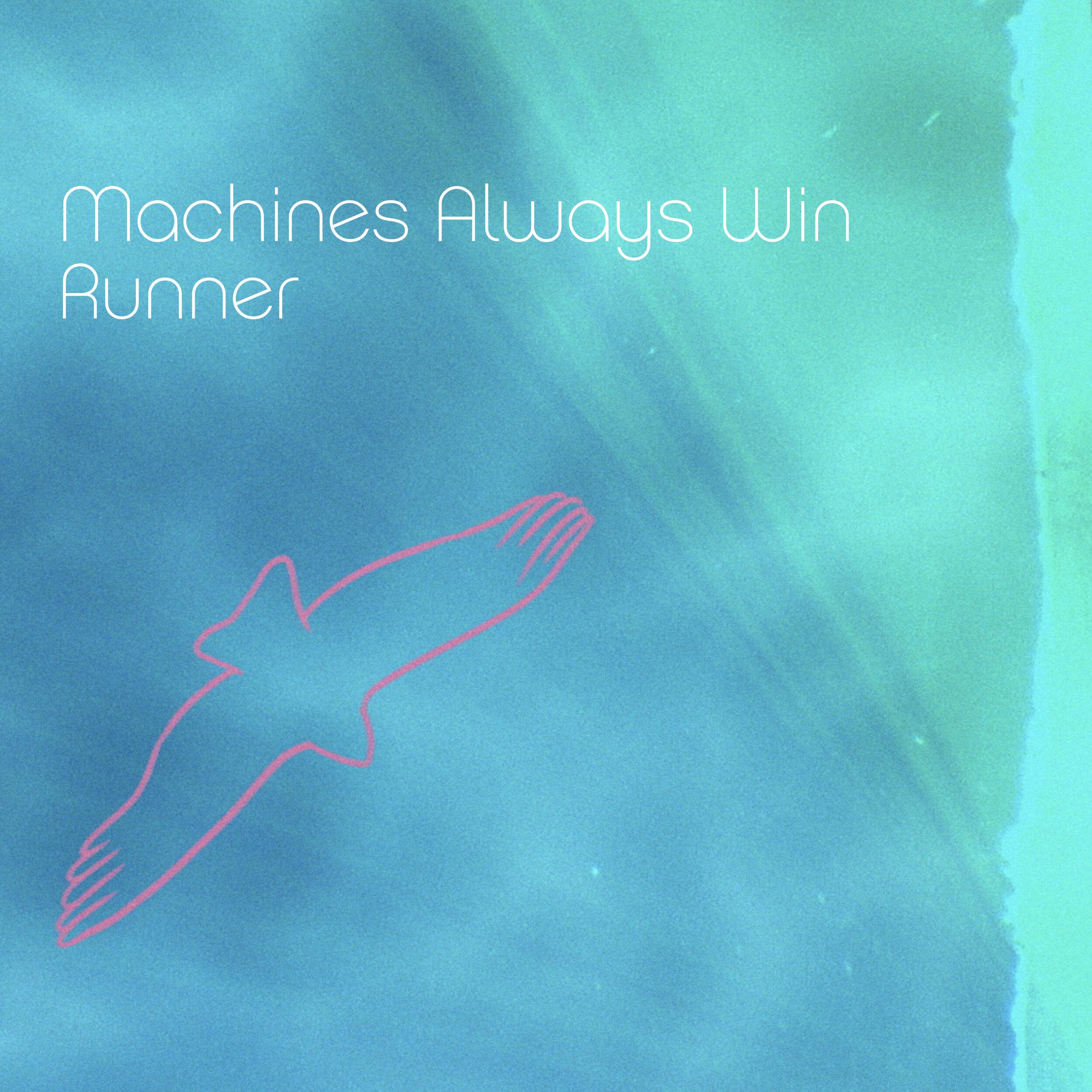 MachinesAlwaysWin_Runner_DigitalSingleCover.jpg