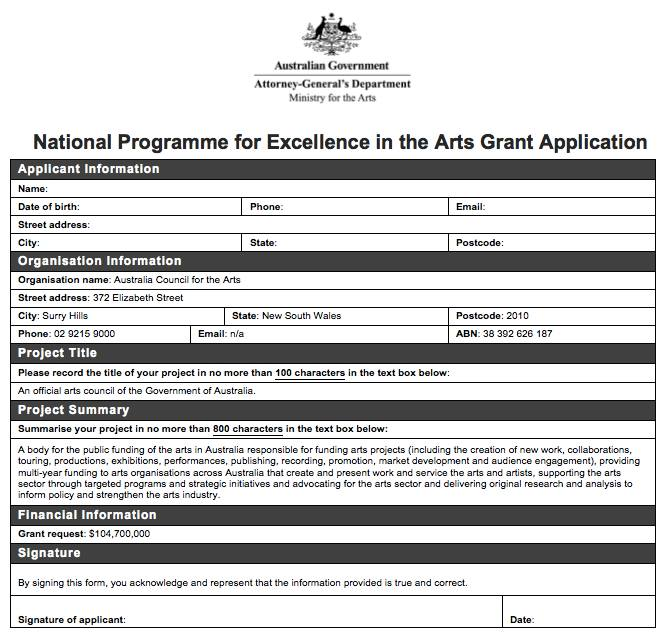 Quick, someone dangle something shiny in the eyeline of George Brandis and his bureaucrat cronies while we submit this application. (Thanks to Toby Fehily for creating it.)   Toby Fehily is the editor of  Art Guide Australia  and a freelance writer whose work has appeared in  Smith Journal ,  VICE , Junkee and other publications. He is the recipient of a 2015 Wheeler Centre Hot Desk Fellowship.     Don't forget to sign  this petition  to try and save the Australia Council.