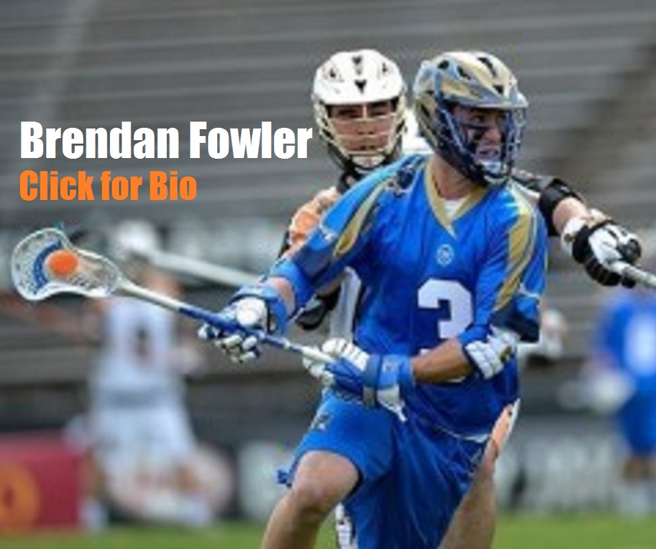 Brendan Fowler  Captain Senior Year at Duke Member of 2013 and 2014 NCAA Division I National Championship teams. 2013 USILA 1st Team All-American 2013 ACC Defensive Player of the Year 2013 ACC Scholar Athlete of the Year 2013 Most Outstanding Player of the NCAA tournament 2013 ACC All-Academic Team 2013 All-ACC Team 2013 ACC All-Tournament Team. 2014 USILA 3rd Team All-American 2014 USILA Academic All-American 2014 ACC All-Academic Team, 2014 All-ACC Team. NCAA All-time leader in Face-off Wins (339) and Face-offs taken (526) in a season.