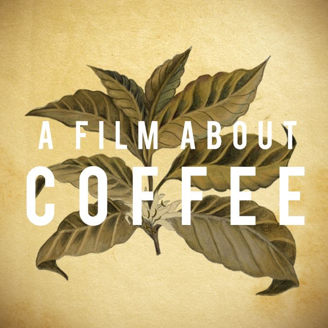 A Film About Coffee  *Image Credits: Sprudge