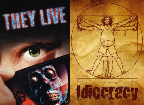 They Live & Idiocracy