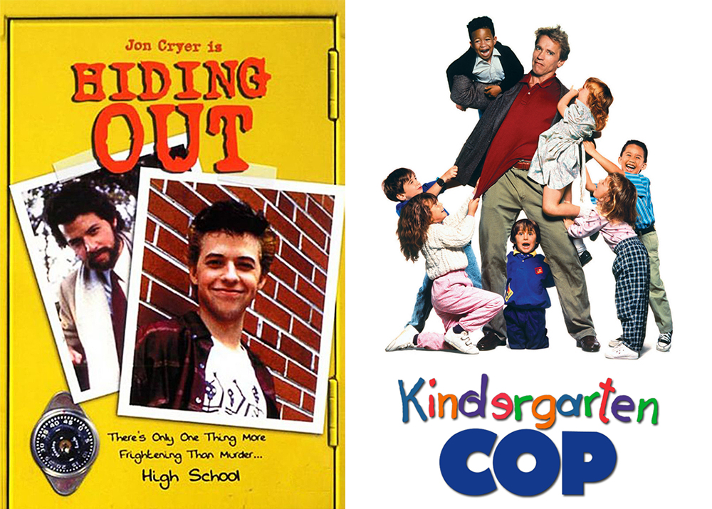 Hiding Out 1987 Kindergarten Cop 1990