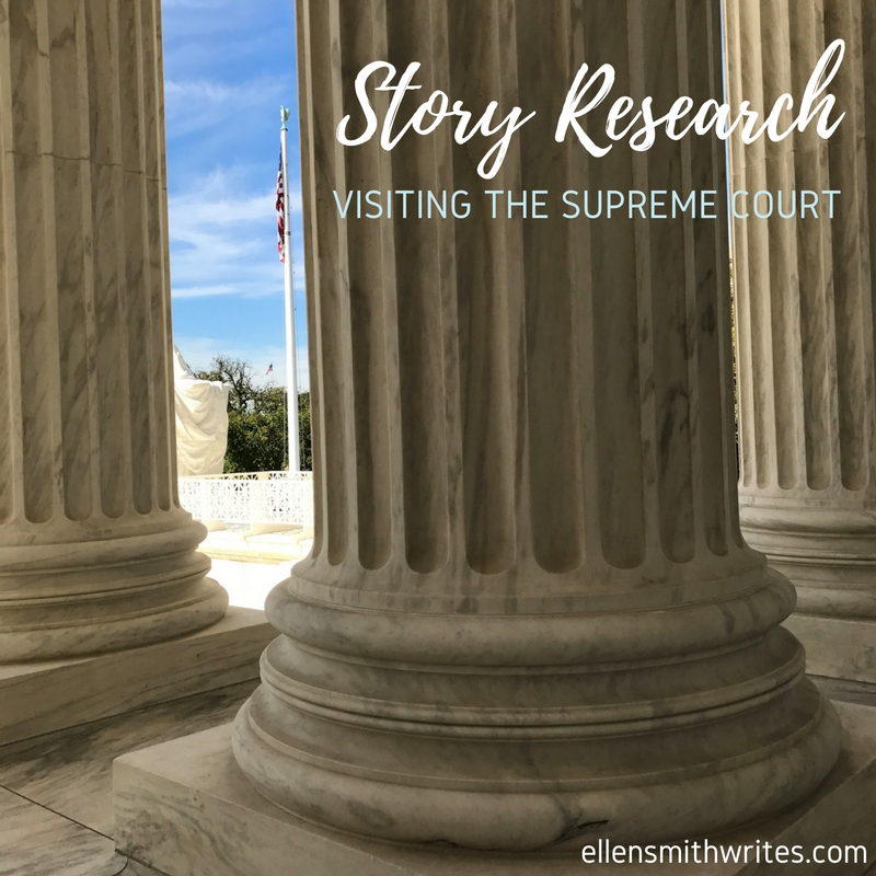 From the ellensmithwrites.com blog: Story Research: Visiting the Supreme Court
