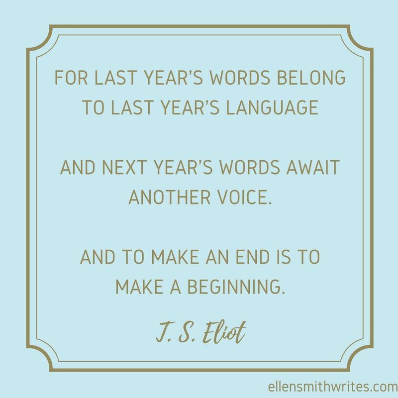 T.S. Eliot quote on new beginnings   ellensmithwrites.com