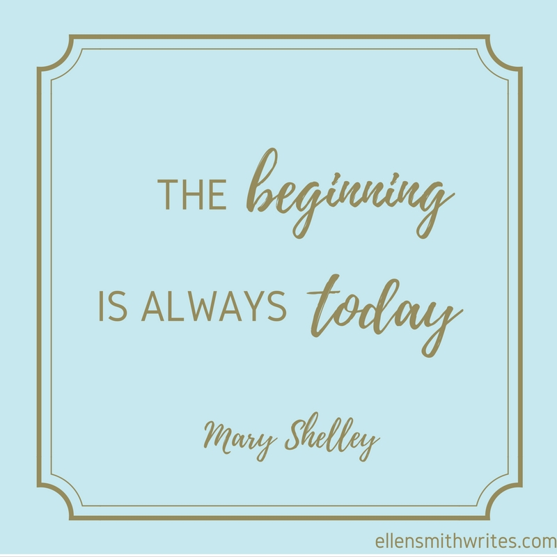 Mary Shelley quote on new beginnings | ellensmithwrites.com