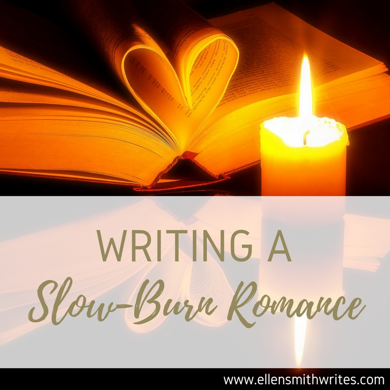Writing a Slow-Burn Romance || www.ellensmithwrites.com