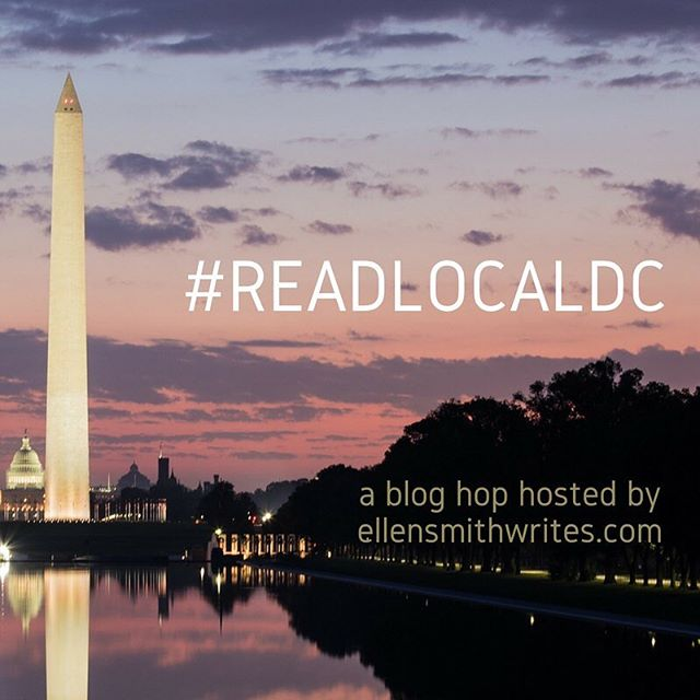 "Today is the day! Washington, DC area authors are joining up for the #ReadLocalDC blog hop, hosted on ellensmithwrites.com! I'm so grateful to all the authors that are taking the time to share how Washington, DC has inspired their writing. Visit bit.ly/readlocaldc to see the link-up and ""hop"" through our blogs!"