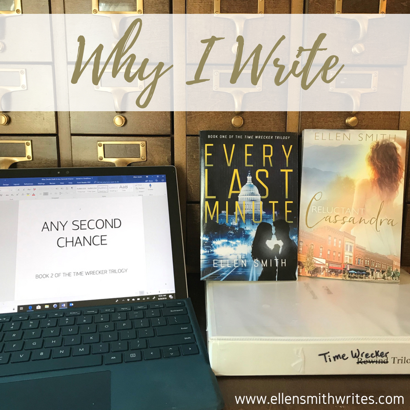 Why I Write || from the Ellen Smith Writes blog www.ellensmithwrites.com