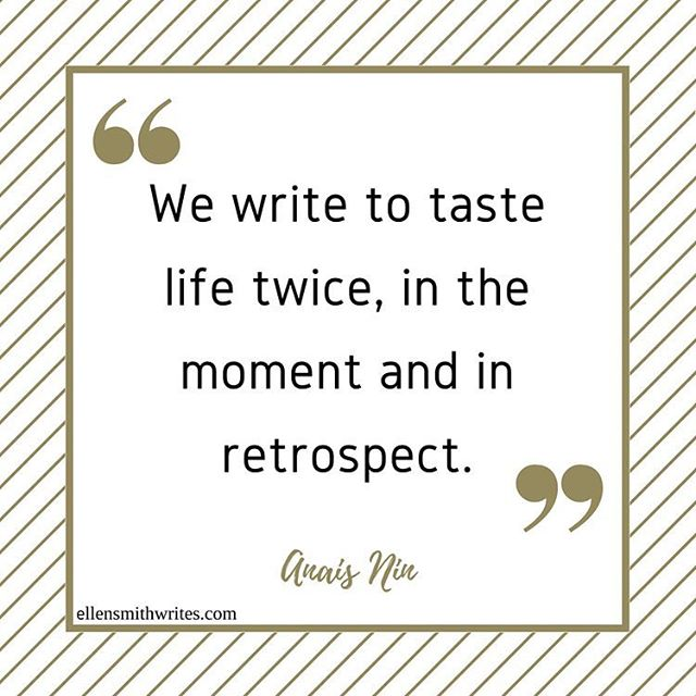 "#motivationmonday This is one of my all-time favorite writing quotes 💗 ""We write to taste life twice, in the moment and in retrospect.""—Anais Nin  #twitter"