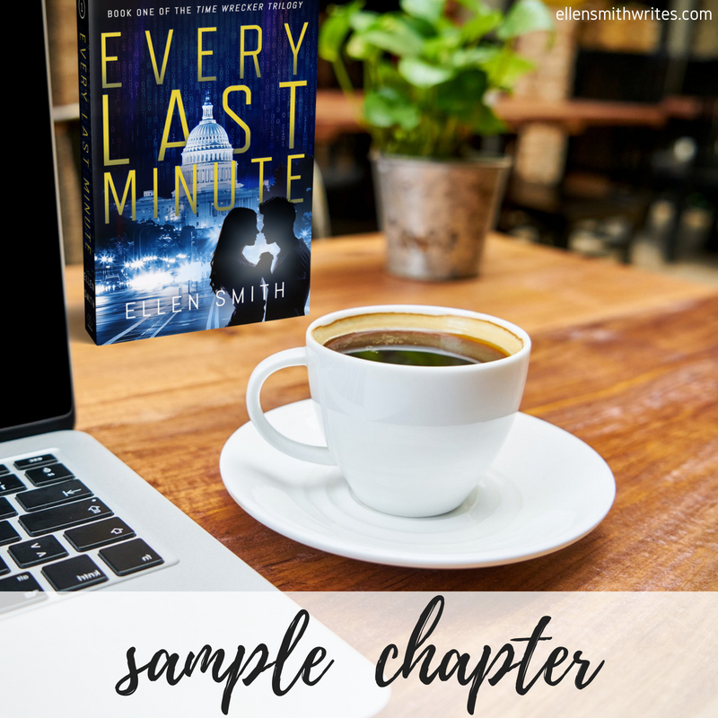 Book Excerpt from Every Last Minute, Book 1 of the Time Wrecker Trilogy: 3 Reasons I Wish I Could Have a Time Wreck And 4 Reasons I Know I Can't || from the ellensmithwrites.com blog October 3, 2018